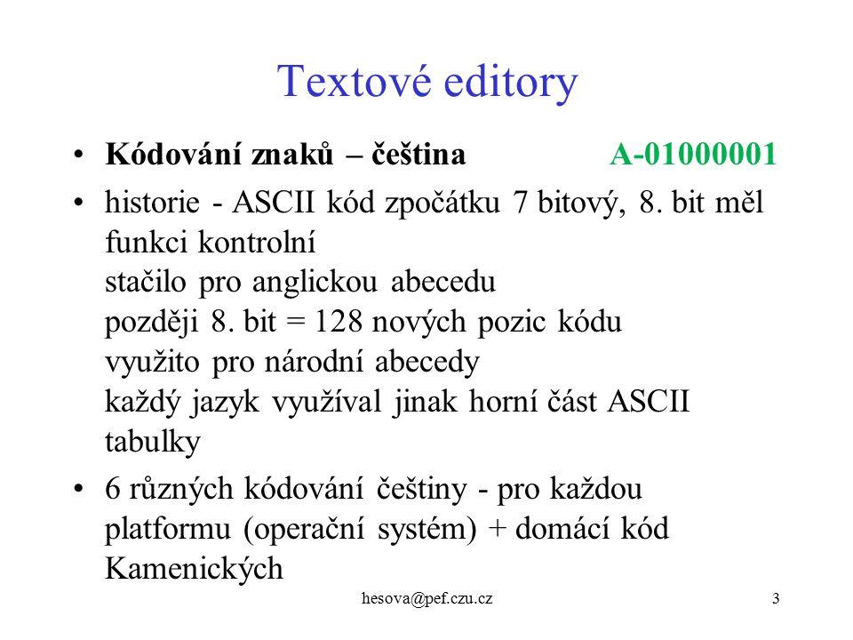 Textové editory Kódování znaků – čeština A-01000001