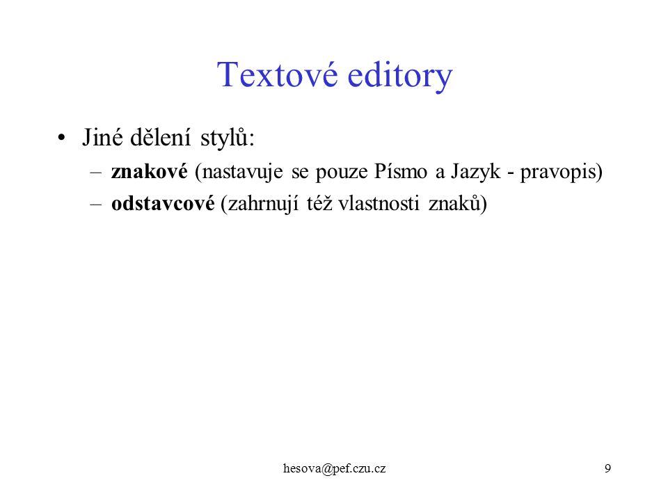 Textové editory Jiné dělení stylů: