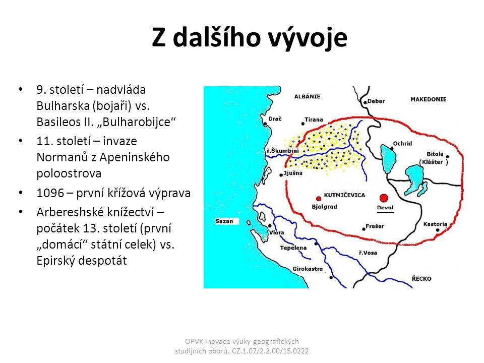 """Z dalšího vývoje 9. století – nadvláda Bulharska (bojaři) vs. Basileos II. """"Bulharobijce 11. století – invaze Normanů z Apeninského poloostrova."""
