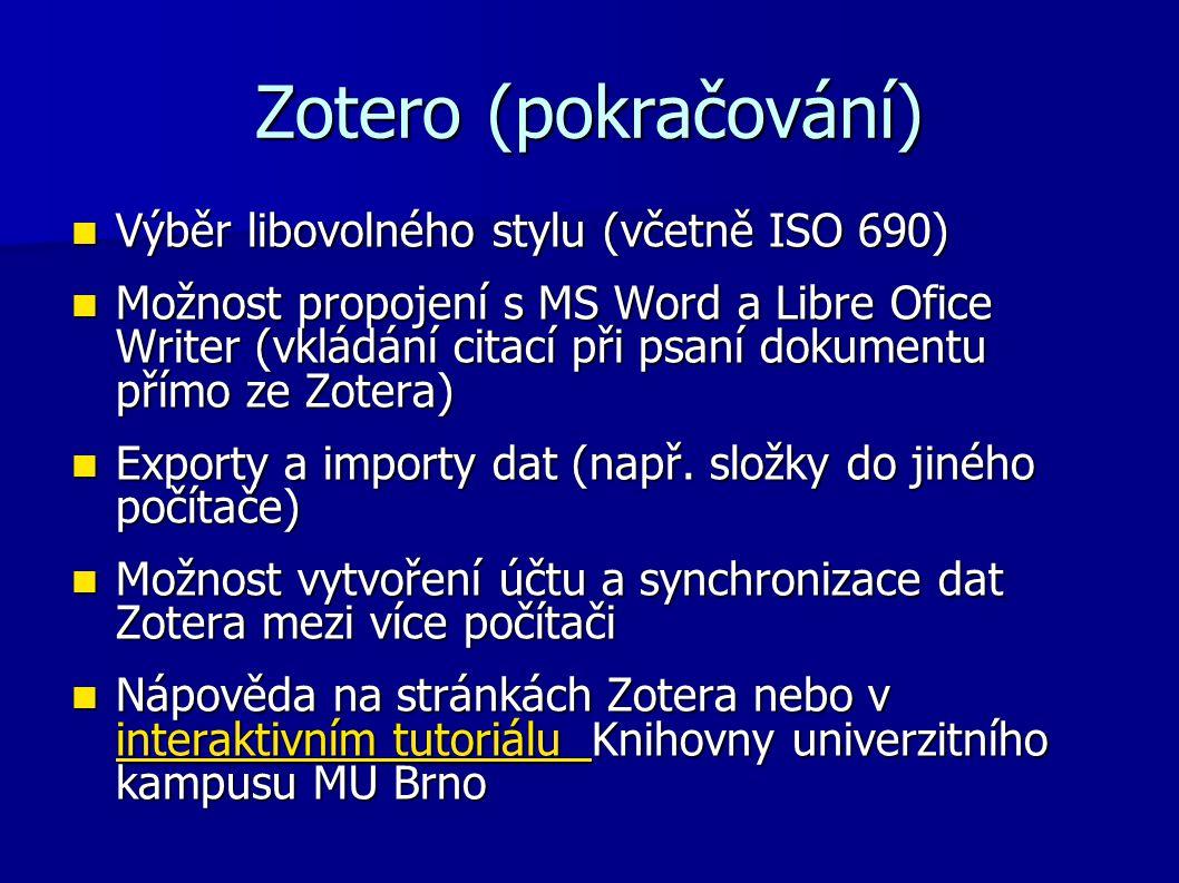 Zotero (pokračování) Výběr libovolného stylu (včetně ISO 690)