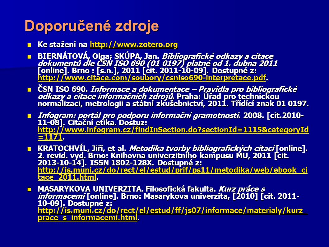 Doporučené zdroje Ke stažení na http://www.zotero.org