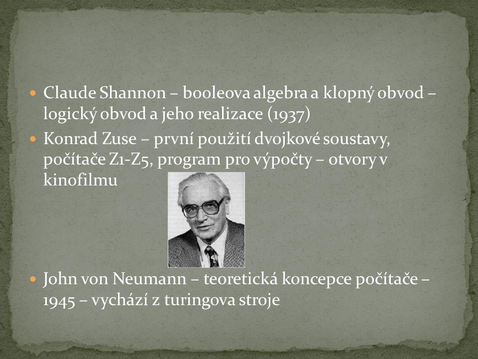 Claude Shannon – booleova algebra a klopný obvod – logický obvod a jeho realizace (1937)