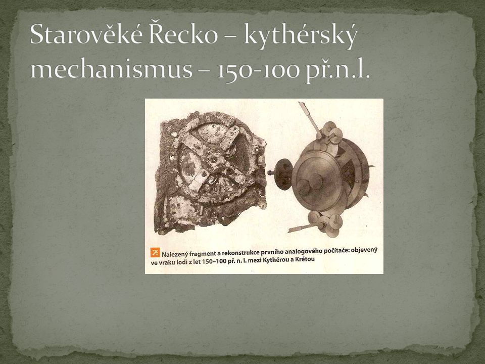 Starověké Řecko – kythérský mechanismus – 150-100 př.n.l.