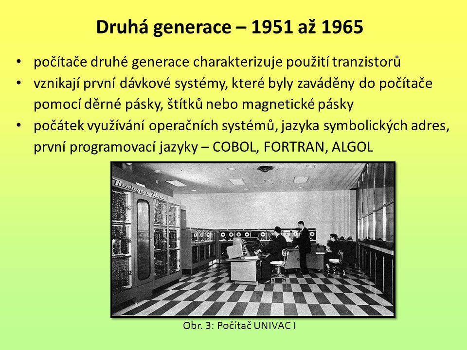 Druhá generace – 1951 až 1965 počítače druhé generace charakterizuje použití tranzistorů.