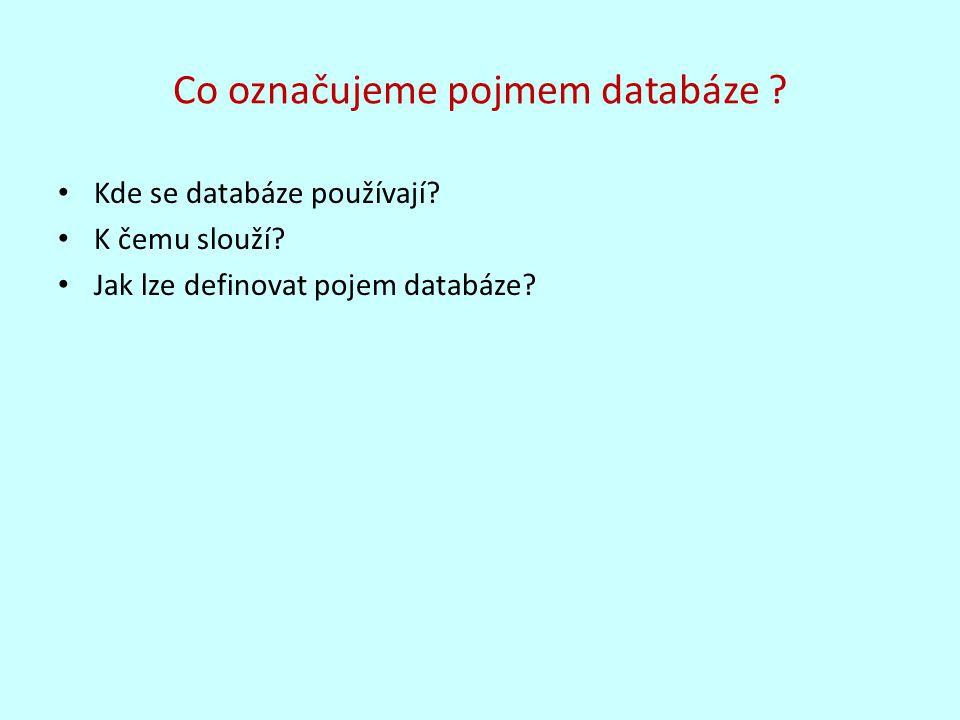 Co označujeme pojmem databáze