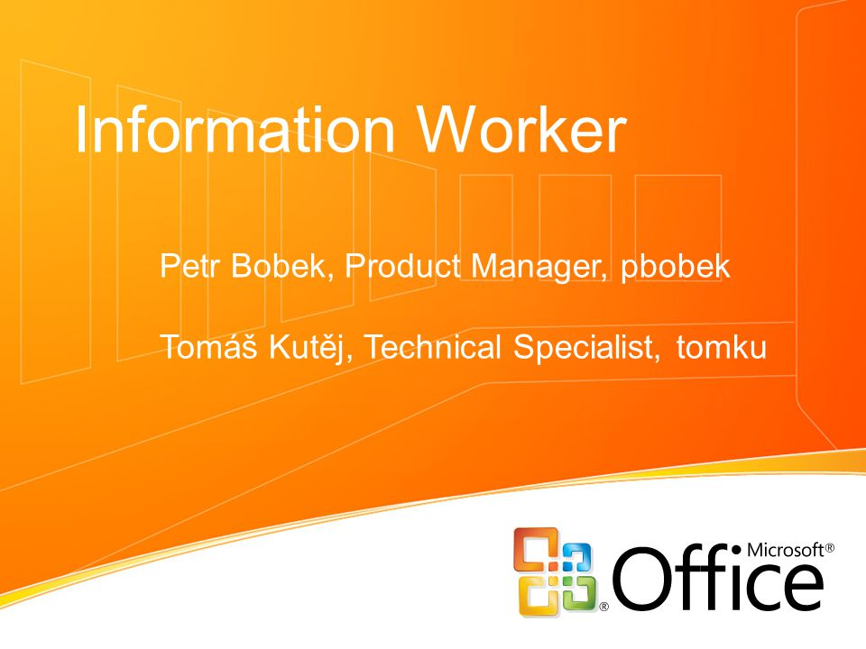 Information Worker Petr Bobek, Product Manager, pbobek