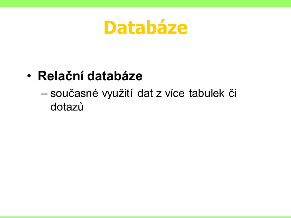 Databáze Relační databáze