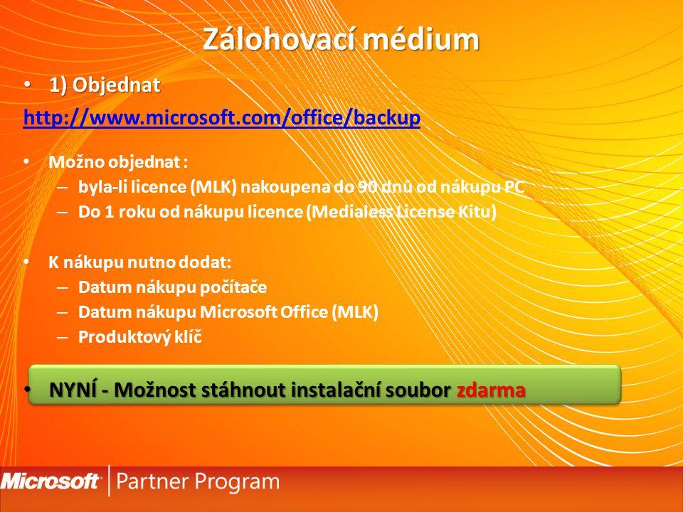 Zálohovací médium 1) Objednat http://www.microsoft.com/office/backup