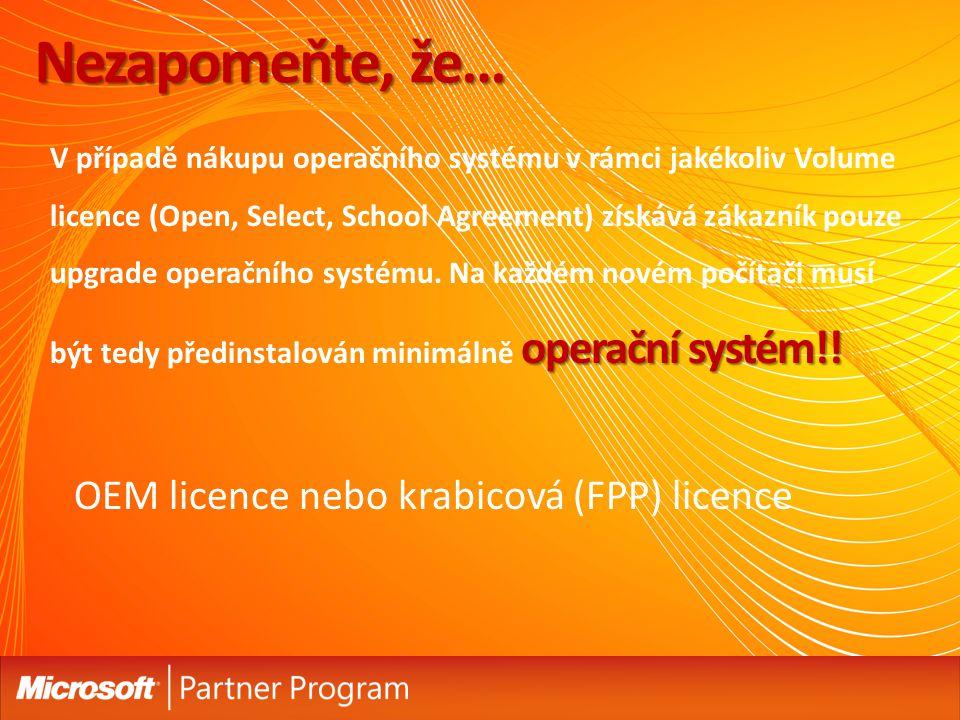 Nezapomeňte, že… OEM licence nebo krabicová (FPP) licence