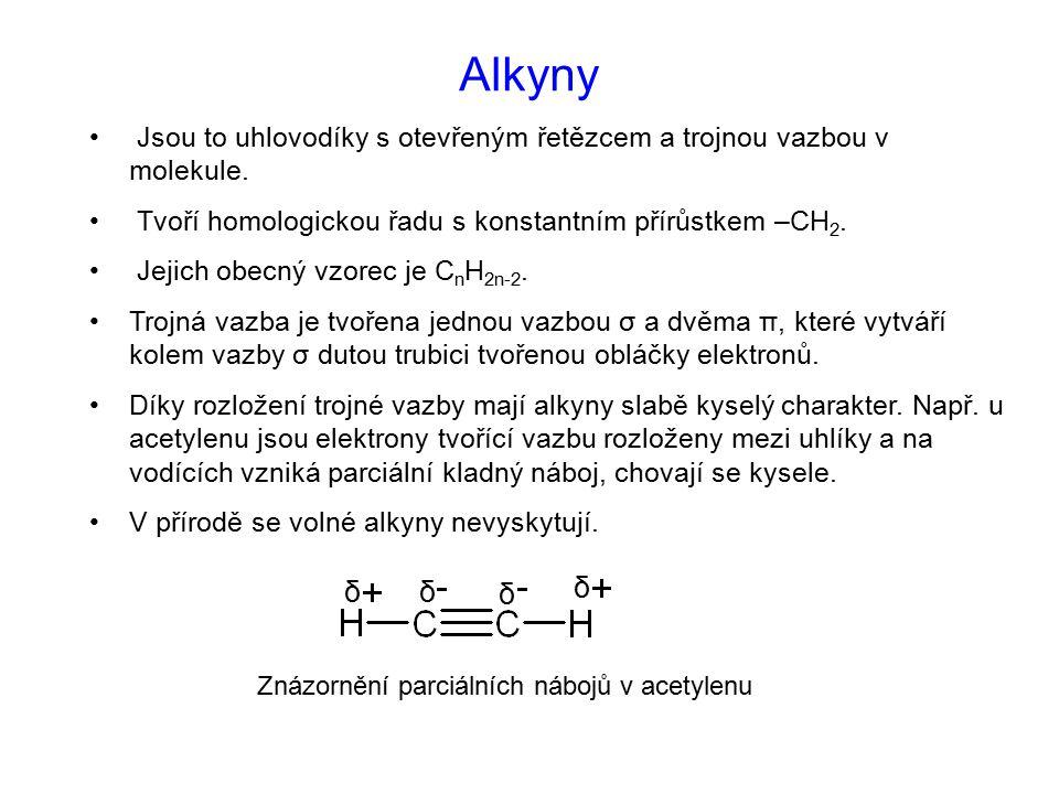 Alkyny Jsou to uhlovodíky s otevřeným řetězcem a trojnou vazbou v molekule. Tvoří homologickou řadu s konstantním přírůstkem –CH2.
