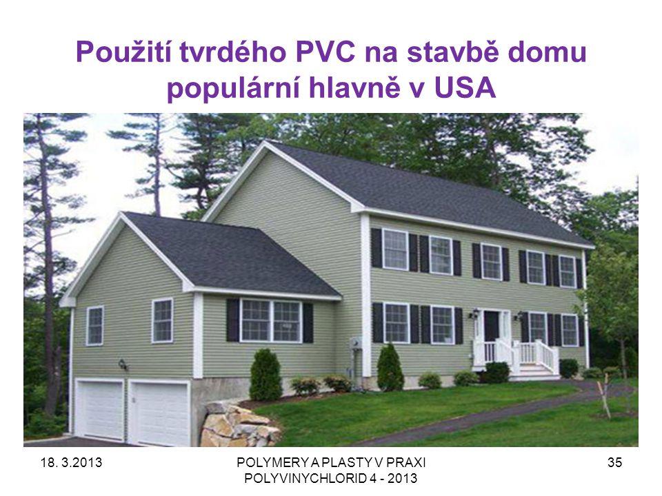 Použití tvrdého PVC na stavbě domu populární hlavně v USA