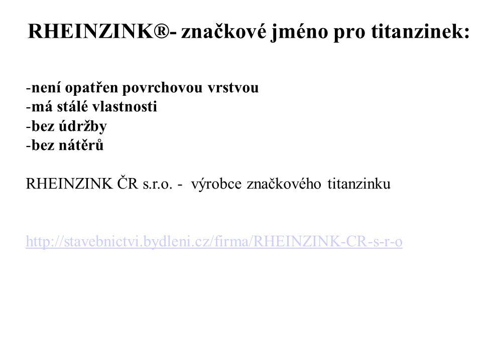 RHEINZINK®- značkové jméno pro titanzinek: