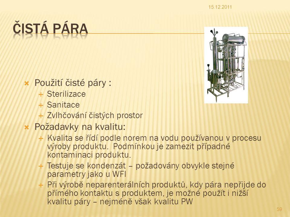 Čistá pára Použití čisté páry : Požadavky na kvalitu: Sterilizace