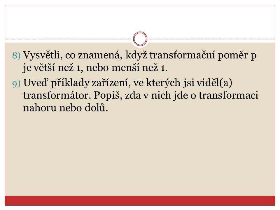 Vysvětli, co znamená, když transformační poměr p je větší než 1, nebo menší než 1.