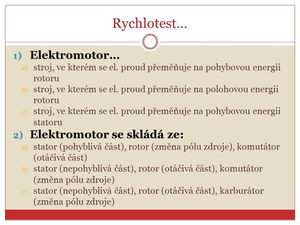 Rychlotest… Elektromotor… Elektromotor se skládá ze: