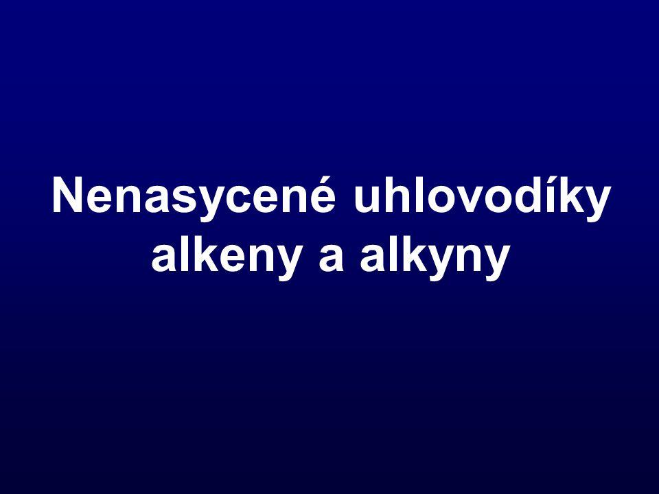 Nenasycené uhlovodíky alkeny a alkyny