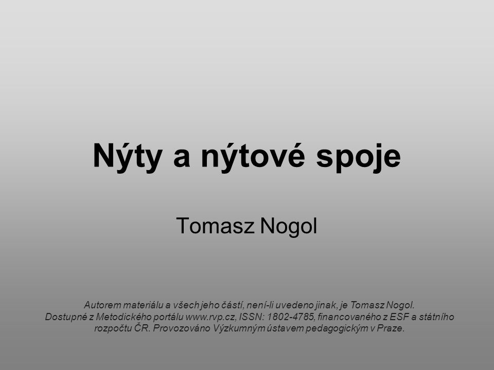 Nýty a nýtové spoje Tomasz Nogol