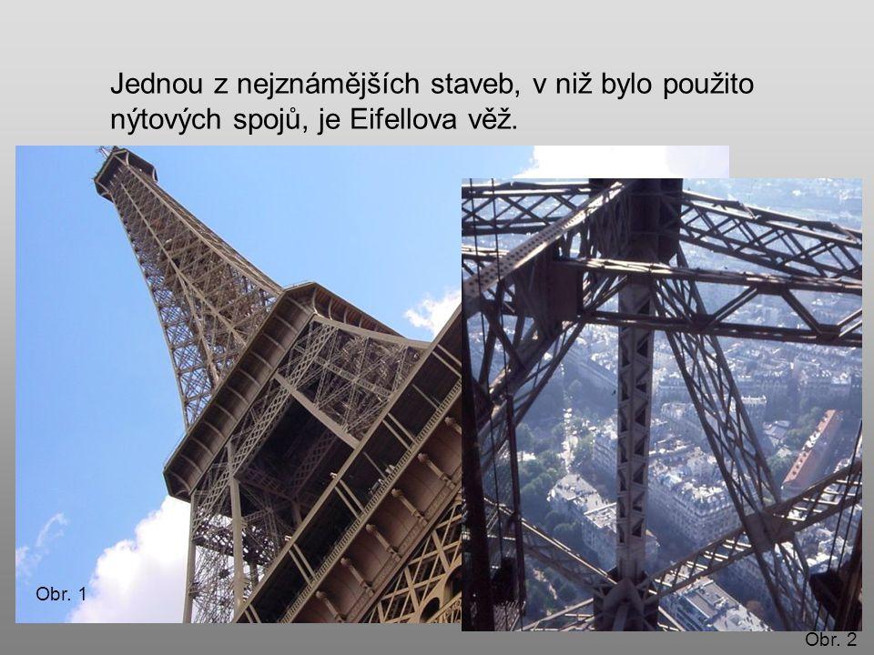 Jednou z nejznámějších staveb, v niž bylo použito nýtových spojů, je Eifellova věž.