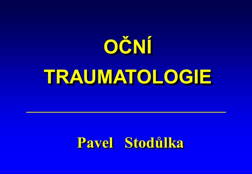 OČNÍ TRAUMATOLOGIE Pavel Stodůlka 1