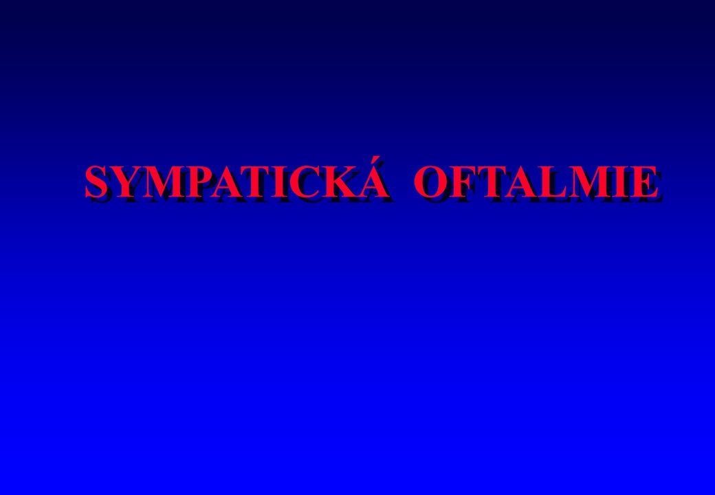 SYMPATICKÁ OFTALMIE 4