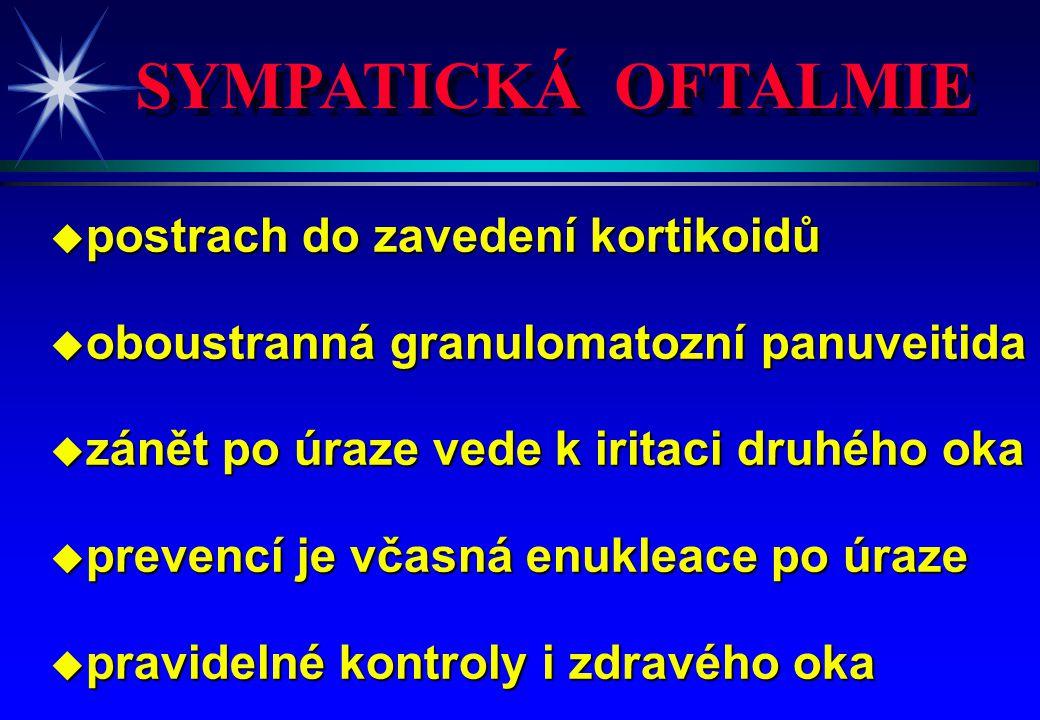 SYMPATICKÁ OFTALMIE postrach do zavedení kortikoidů