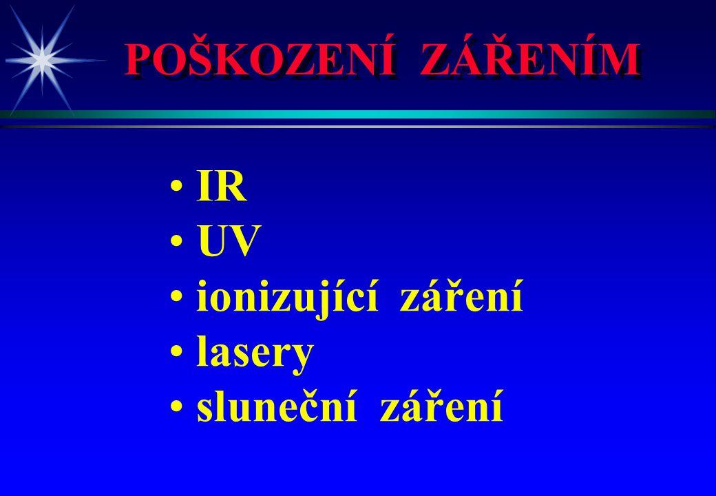 POŠKOZENÍ ZÁŘENÍM IR UV ionizující záření lasery sluneční záření 4