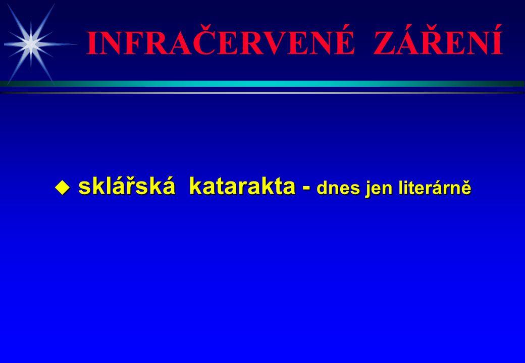 INFRAČERVENÉ ZÁŘENÍ sklářská katarakta - dnes jen literárně 4