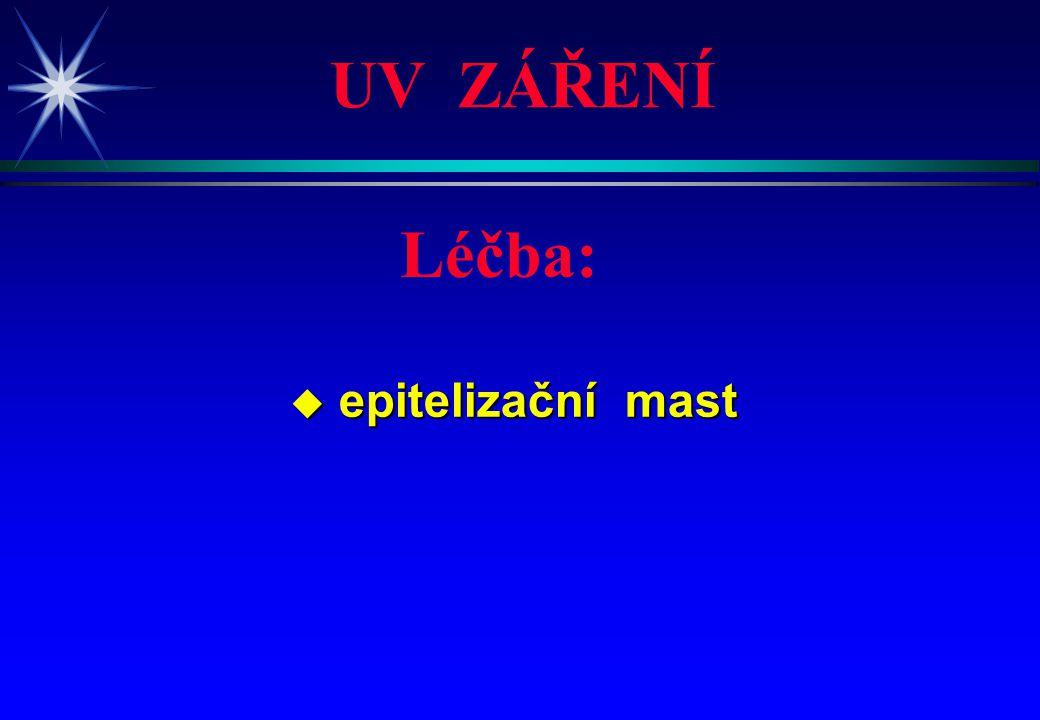 UV ZÁŘENÍ Léčba: epitelizační mast 4