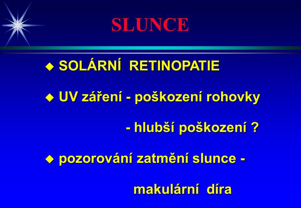 SLUNCE SOLÁRNÍ RETINOPATIE UV záření - poškození rohovky