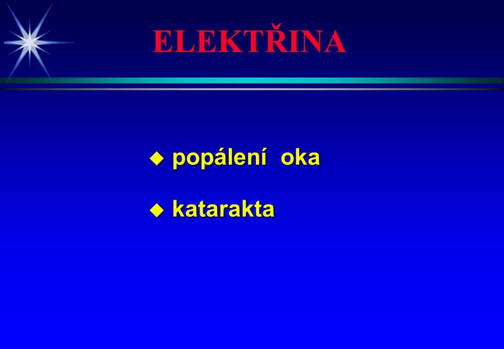 ELEKTŘINA popálení oka katarakta 4