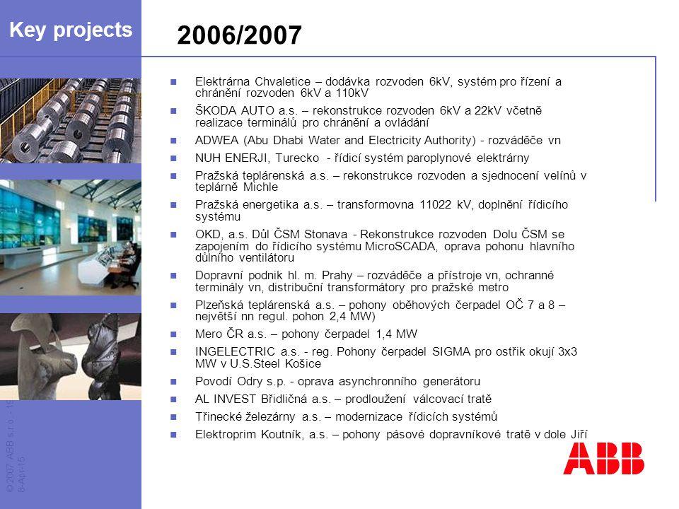 Key projects 2006/2007. Elektrárna Chvaletice – dodávka rozvoden 6kV, systém pro řízení a chránění rozvoden 6kV a 110kV.