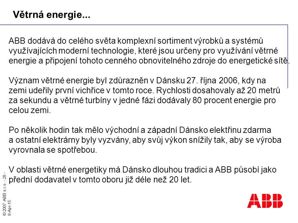 Větrná energie... ABB dodává do celého světa komplexní sortiment výrobků a systémů.