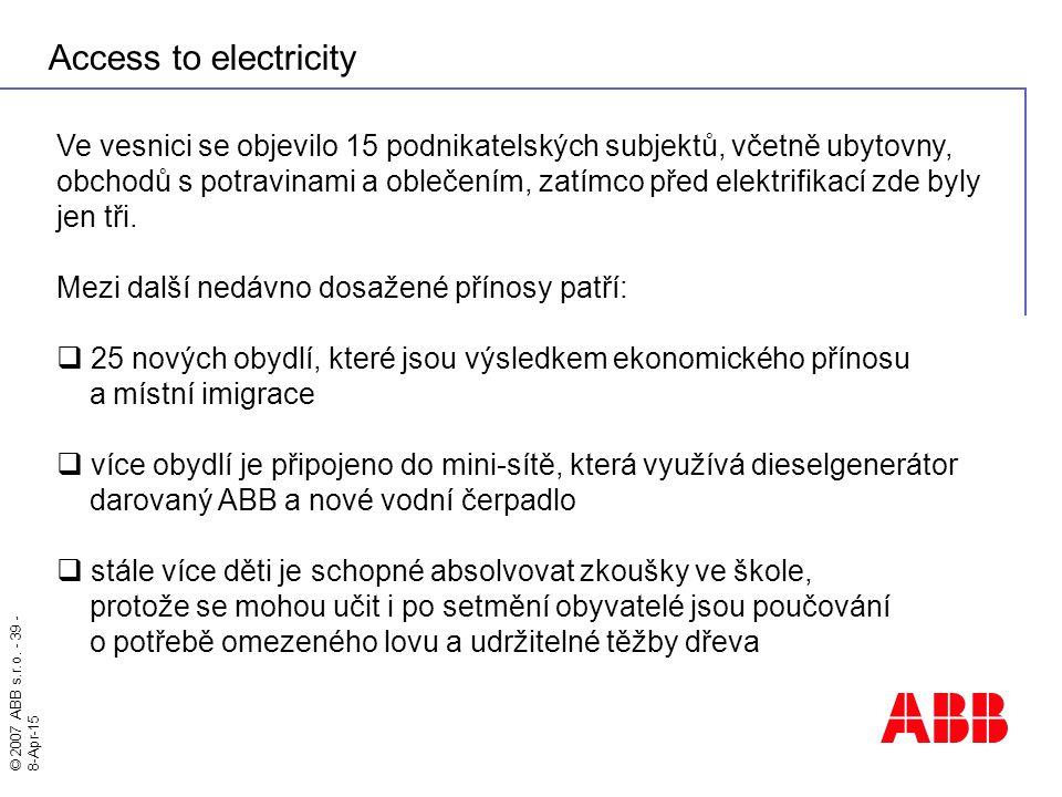 Access to electricity Ve vesnici se objevilo 15 podnikatelských subjektů, včetně ubytovny,