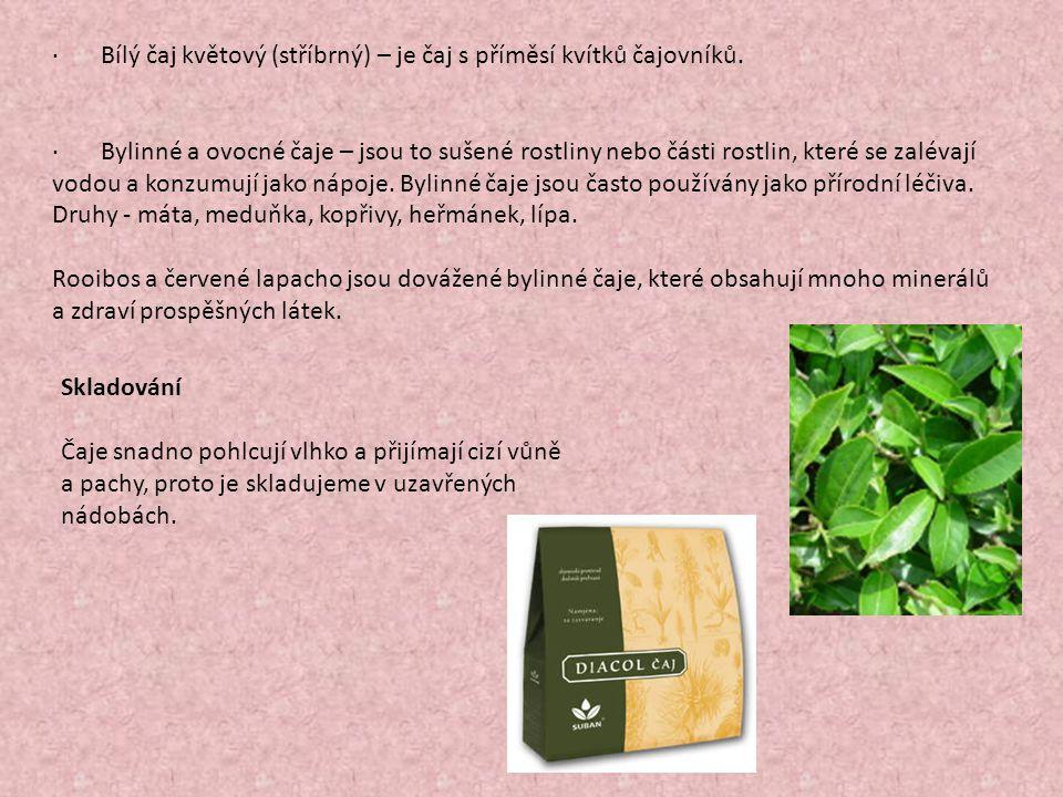 · Bílý čaj květový (stříbrný) – je čaj s příměsí kvítků čajovníků.