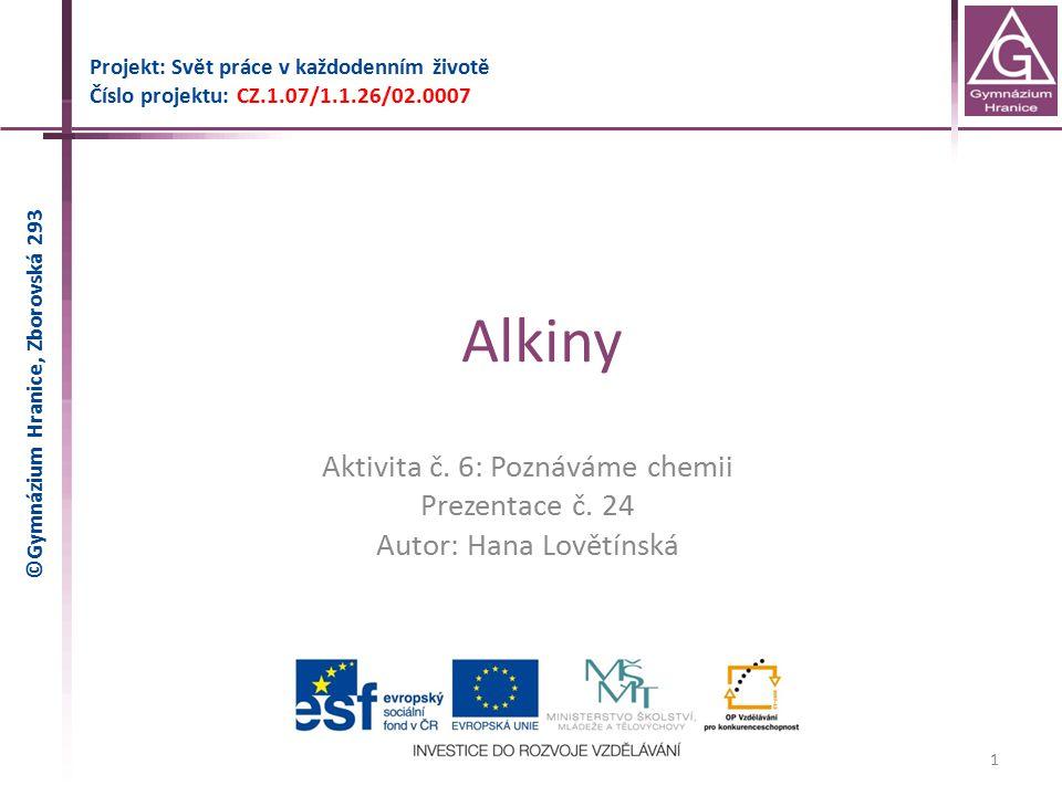 Alkiny Aktivita č. 6: Poznáváme chemii Prezentace č. 24