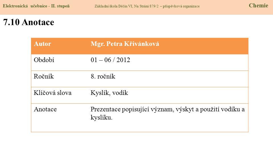 7.10 Anotace Autor Mgr. Petra Křivánková Období 01 – 06 / 2012 Ročník