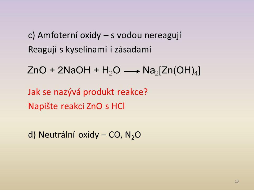 c) Amfoterní oxidy – s vodou nereagují