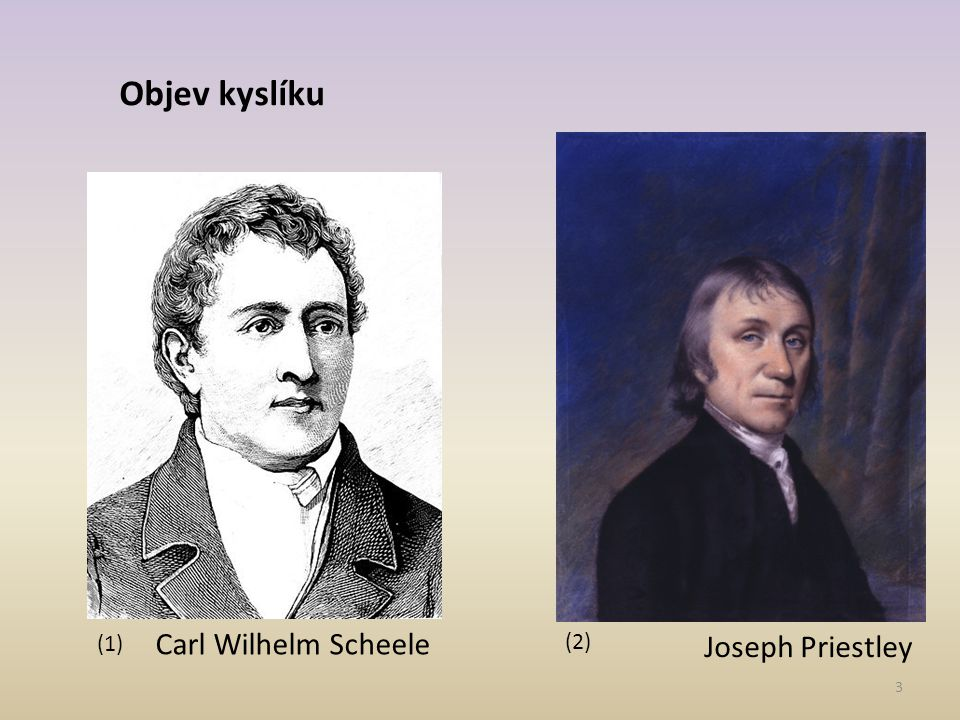 Objev kyslíku Joseph Priestley Carl Wilhelm Scheele (1) (2)