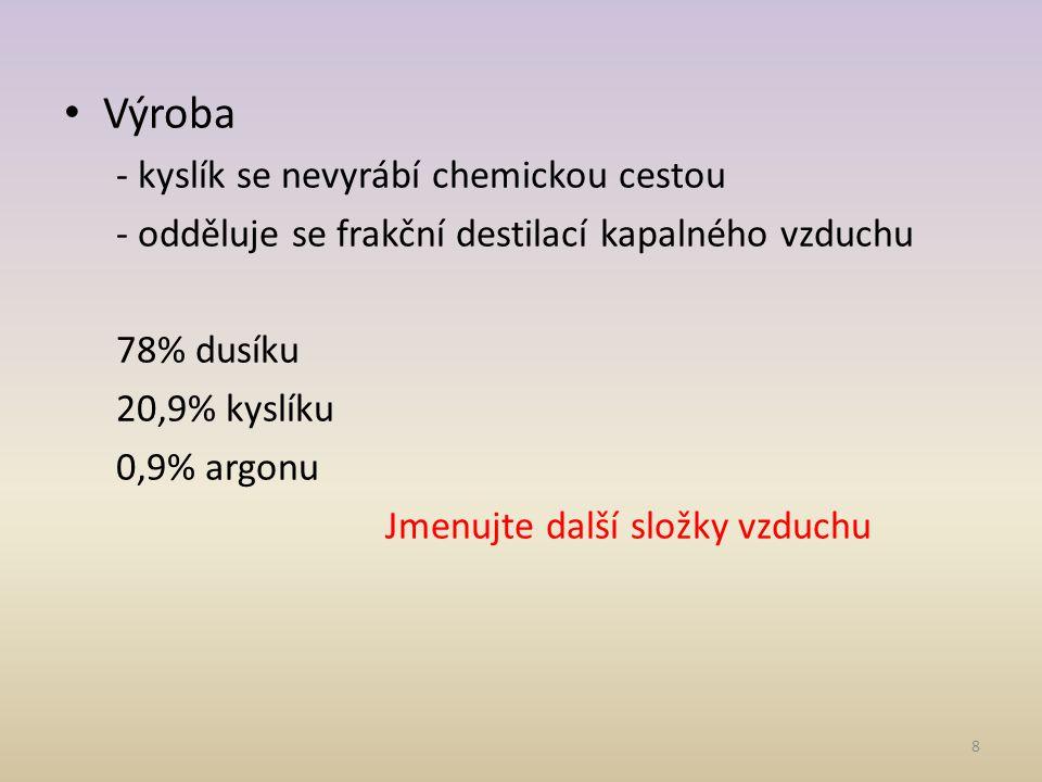 Výroba - kyslík se nevyrábí chemickou cestou