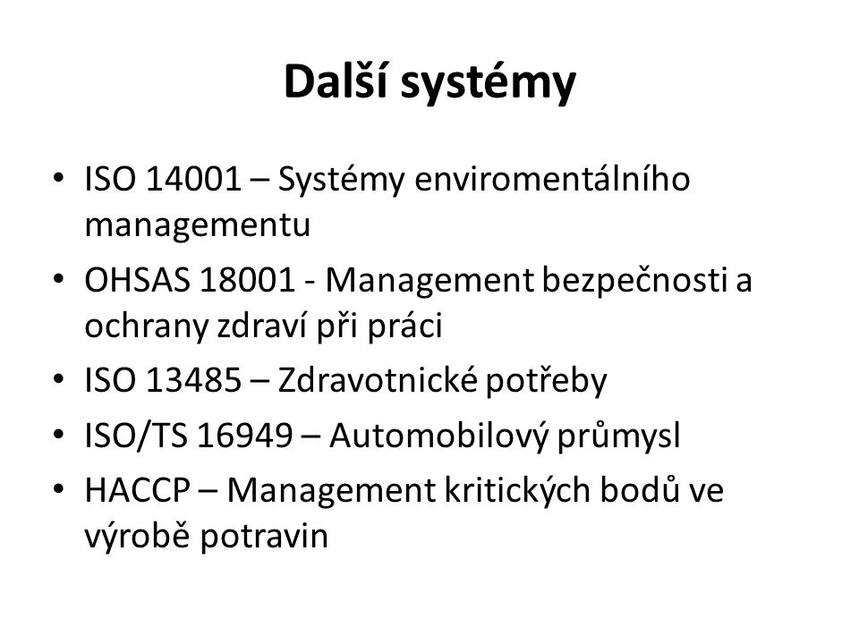 Další systémy ISO 14001 – Systémy enviromentálního managementu