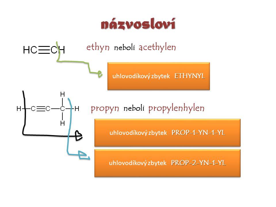 názvosloví ethyn neboli acethylen propyn neboli propylenhylen