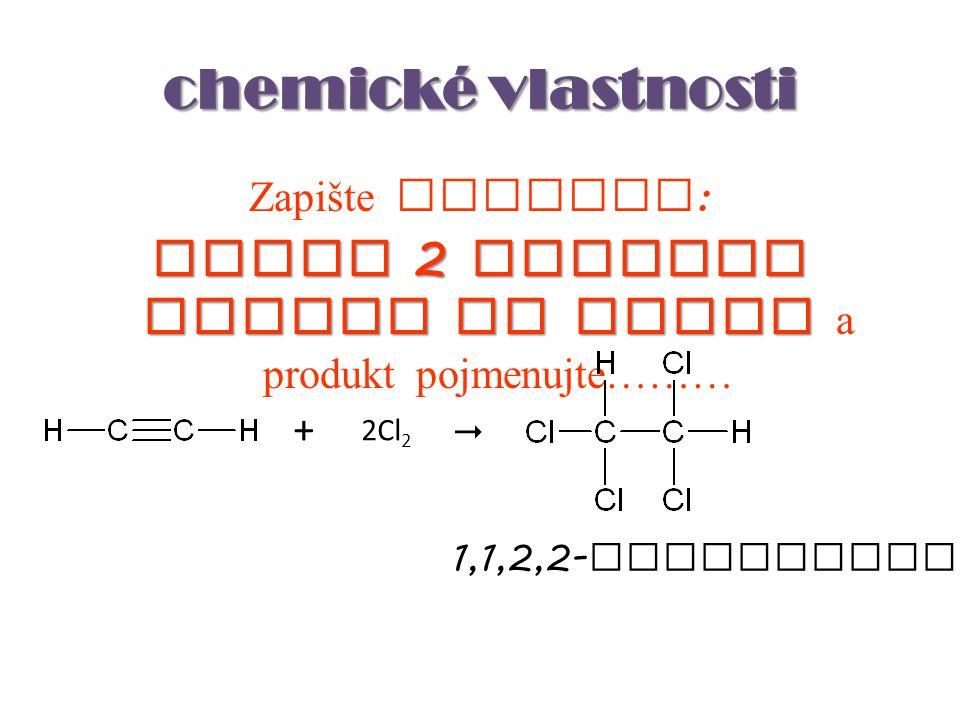 adice 2 molekul chloru na ethyn a produkt pojmenujte………
