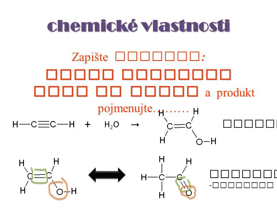 adice molekuly vody na ethyn a produkt pojmenujte………
