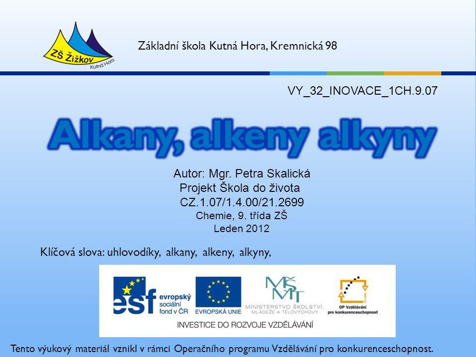 Alkany, alkeny alkyny Základní škola Kutná Hora, Kremnická 98