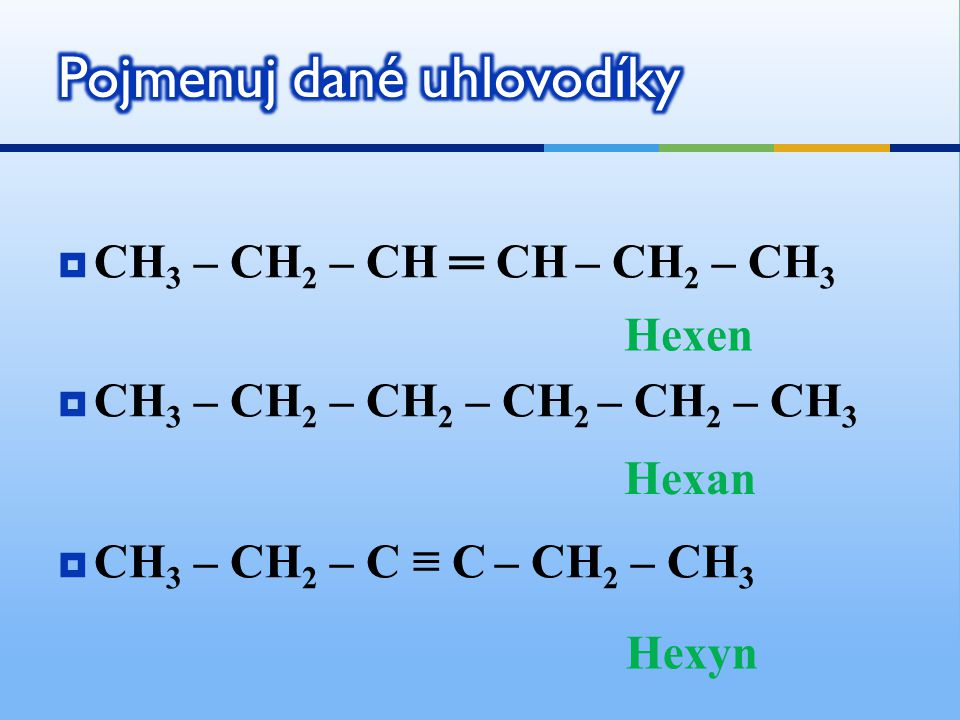 Pojmenuj dané uhlovodíky