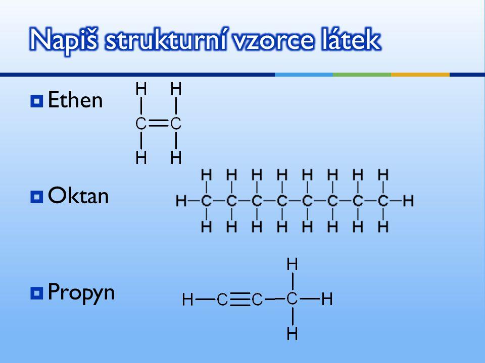 Napiš strukturní vzorce látek