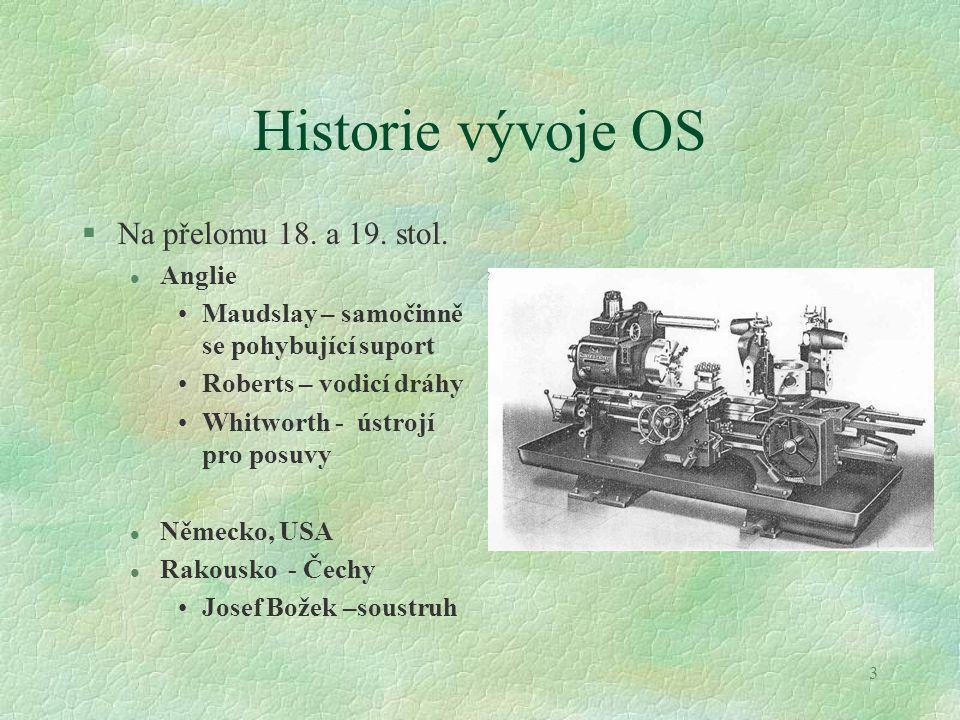 Historie vývoje OS Na přelomu 18. a 19. stol. Anglie