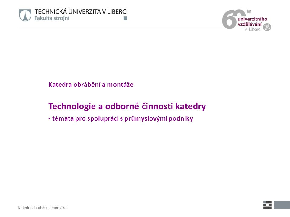 Technologie a odborné činnosti katedry