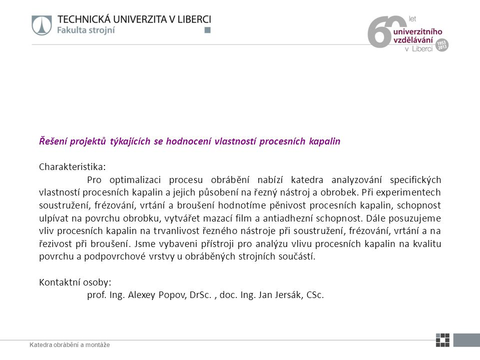 Řešení projektů týkajících se hodnocení vlastností procesních kapalin