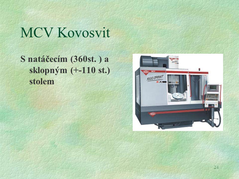 MCV Kovosvit S natáčecím (360st. ) a sklopným (+-110 st.) stolem